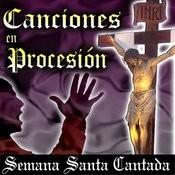 Canciones En Procesión. Semana Santa Cantada Songs