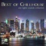 Best Of Chillhouse - City Lights Sounds Collection Songs