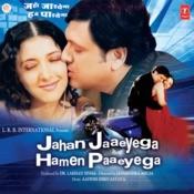 Jahan Jaaeyega Hamen Paaeyega Songs