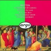 Britten: A Ceremony of Carols; Rejoice in the Lamb; A Boy Was Born Songs
