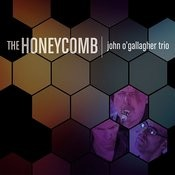 John O'gallagher Trio. The Honeycomb Songs