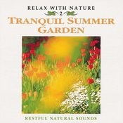 Relax With Nature, Vol. 2: Tranquil Summer Garden Songs