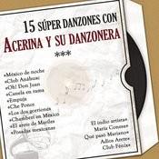 15 Súper Danzones Con Acerina y Su Danzonera (Versiones Originales) Songs