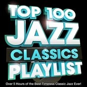 Top 100 Jazz Classics Playlist - Over 5 Hours Of The Best Timeless Classic Jazz Ever! Perfect For Chilled Dinner Parties Songs