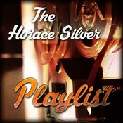 The Horace Silver Playlist Songs