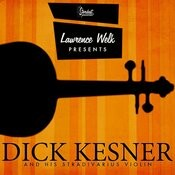 Lawrence Welk Presents Dick Kesner And His Stradivarius Violin Songs