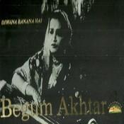 Dewana Banana Hai - Begum Akhtar-4 Pack Songs