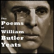 The Poems Of William Butler Yeats Songs