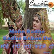 Mohe Radhe Radhe Kehne Do Songs