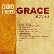 God, I Need Grace Songs Songs