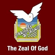 The Zeal Of God Songs