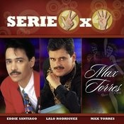 Serie 3x4 (Eddie Santiago, Lalo Rodriguez, Max Torres) Songs