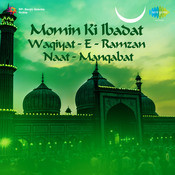 Momin Ki Ibadat Waqiyat E Ramzan Naat Manqabat Songs