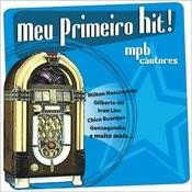 Meu Primeiro Hit! - (MPB Cantores) Songs