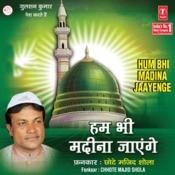 Hum Bhi Madina Jayenge Songs