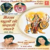 Maiya Phoolon Ke Chadhaun Gajre Songs
