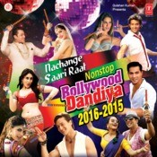 Nachange Saari Raat Non Stop Bollywood Dandiya-2016 Songs