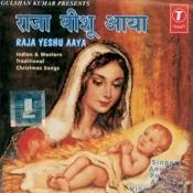 Raja Yeshu Aaya Songs
