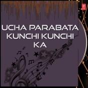Ucha Parabata Kunchi Kunchi Ka Song