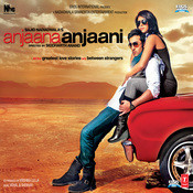 Anjaana Anjaani Songs