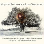 Penderecki & Greenwood: Threnody for the Victims of Hiroshima / Popcorn Superhet Receiver / Polymorphia / 48 Responses to Polymorphia Songs