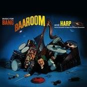Music For Bang, Baa-Room And Harp Songs