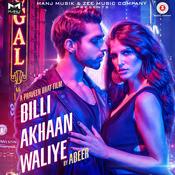 Billi Akhaan Waliye Song