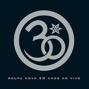 Roupa Nova 30 Anos (Ao Vivo) Songs