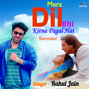 Mera Dil Bhi Kitna Pagal Hai - Recreated Songs