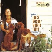 The Best Of Tracy Nelson/Mother Earth Songs