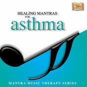 Healing Mantras For Asthma Songs