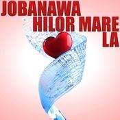 Jobanawa Hilor Mare La Songs