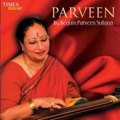 Parveen By Begum Parveen Sultana Songs