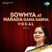 Sowmya At Narada Gana Sabha Vol 1 Voc Songs