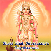Shree Ghati Subramanya Dayabaarade Songs