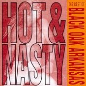 Hot And Nasty: The Best Of Black Oak Arkansas Songs