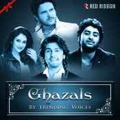 Ghazals By Trending Voices Songs