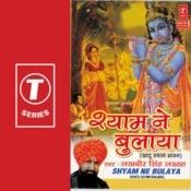Shyam Ne Bulaya Songs