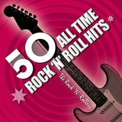 50 All Time Rock And Roll Hits Songs