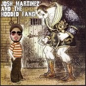 Josh Martinez & The Hooded Fang Songs