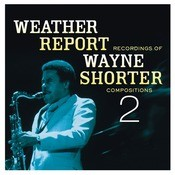 Weather Report Recordings Of Wayne Shorter Compositions 2 Songs