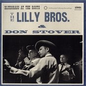 The Lilly Bros & Don Stover: Bluegrass At The Roots, 1961 Songs