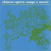 Chinese Opera: Songs And Music Songs