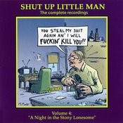Shut Up Little Man - Complete Recordings Volume 4: