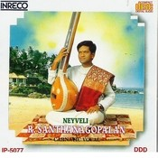 Carnatic Vocal - Neyveli R.Santhanagopalan Songs