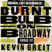 Burnt Bulb on Broadway Songs