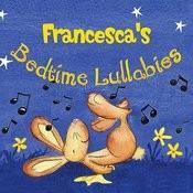 Francesca's Bedtime Lullabies Songs