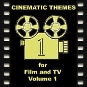 Cinematic Themes For Film And Tv - Volume 1 Songs