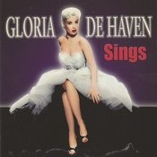 Gloria De Haven Sings Songs