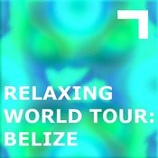 Relaxing World Tour: Belize Songs